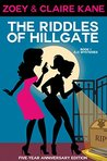 The Riddles of Hillgate, 5-Year Anniversary Edition (Z & C Mysteries Book 1)
