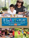 B SmART 'n PLAY: Play, explore, connect, and have endless fun with games YOU create