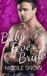 Baby Fever Bride (Baby Fever Love, #1)