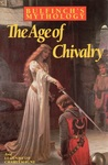 Bulfinch's Mythology: The Age of Chivalry/Legends of Charlemagne; or Romance of the Middle Ages