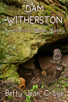 Dam Witherston ~ A Witherston Murder Mystery