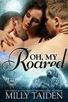 Oh, My Roared by Milly Taiden