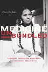 Medicine Unbundled: Dispatches from the Indigenous Frontlines