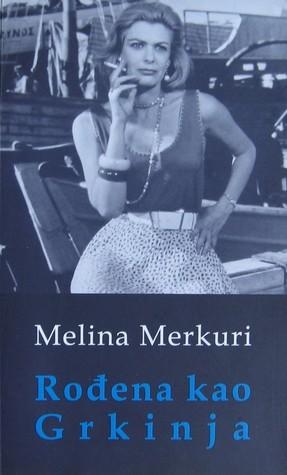 I Was Born Greek By Melina Mercouri