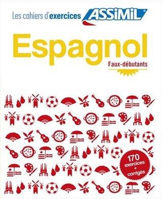 Les Cahiers d'Exercices - Espagnol : Faux-debutants