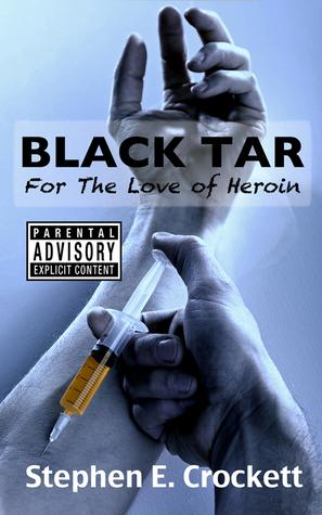 Black Tar: For the Love of Heroin