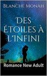 Des Étoiles à l'Infini by Blanche Monah