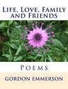 Life, Love, Family and Friends: Poems