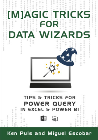 Magic Tricks for Data Wizards: Tips & Tricks for Power Query in Excel & Power BI