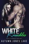 White Knuckles by Autumn Jones Lake