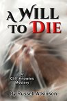 A Will to Die by Russell Atkinson