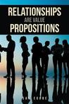 Relationships Are Value Propositions by Sam Egube