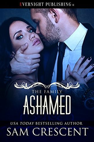 Ashamed (The Family Book 3) by Sam Crescent