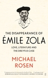 The Disappearance of Émile Zola: Love, Literature and the Dreyfus Case