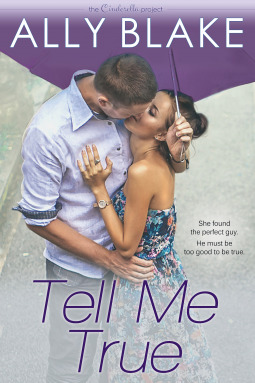 Tell Me True (The Cinderella Project, #3)