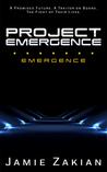 Emergence (Project Emergence, #1)