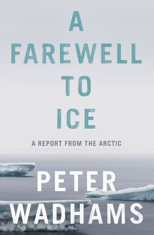 Image result for A Farewell to Ice: A Report from the Arctic by Peter Wadhams