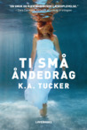 Ti små åndedrag by K.A. Tucker
