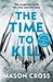 The Time to Kill (Carter Bl...
