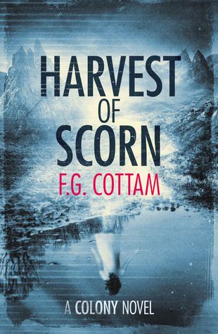 Harvest of Scorn (A Colony Novel #3)