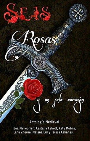 Seis rosas y un solo corazón: Antología Medieval