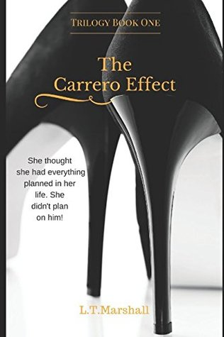 The Carrero Effect by L.T. Marshall