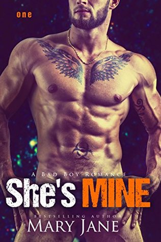 She's MINE - A Standalone Bad Boy Romance Novel by Mary Jane