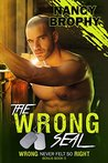 The Wrong SEAL: Small Towns Hide the Biggest Secrets (Wrong Never Felt So Right Book 6)