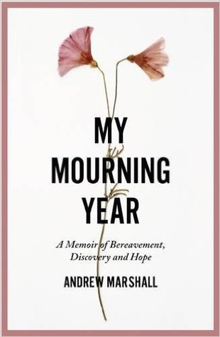 My Mourning Year by Andrew G. Marshall