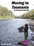 Moving to Tasmania. By Some...