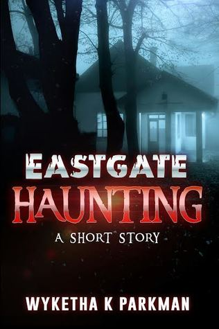 Eastgate Haunting: A Short Story