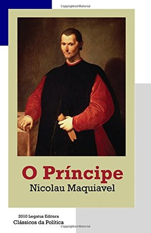 O Príncipe by Niccolò Machiavelli