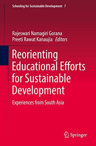 Reorienting Educational Efforts for Sustainable Development: Experiences from South Asia