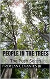 People In The Trees: The Push Series