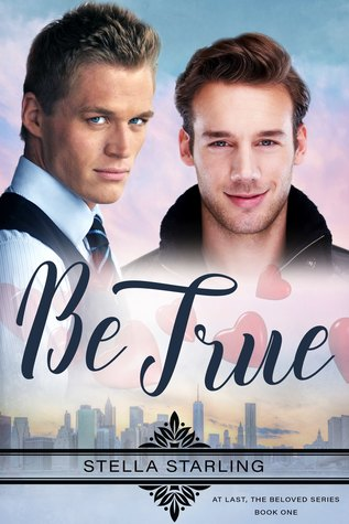Be True (At Last, The Beloved Series, #1)