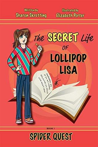 Spider Quest (The Secret Life Of Lollipop Lisa Book 1)