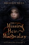 The Missing Heir of Mandralay (Soulbound, #1)