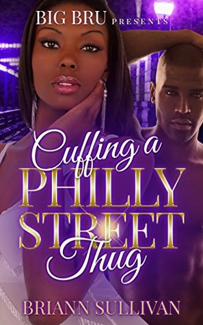 African American Urban Fiction: Cuffing A Philly Street Thug 1