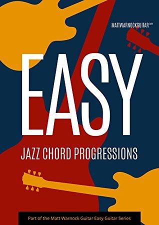 Easy Jazz Guitar Chords By Matt Warnock