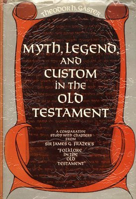 "Myth, Legend and Custom in the Old Testament: A Comparative Study with Chapters from Sir James G. Frazer's ""Folklore in the Old Testament"""