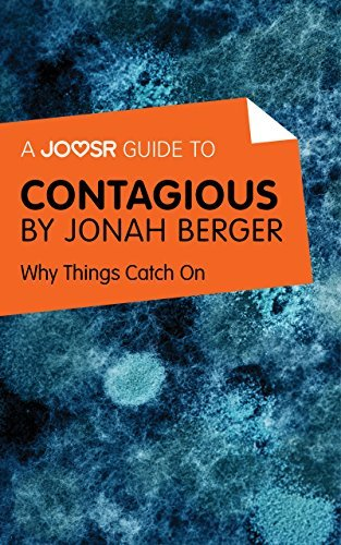 A Joosr Guide to... Contagious by Jonah Berger: Why Things Catch On