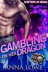 Gambling on Her Dragon (Shifters in Vegas #1)