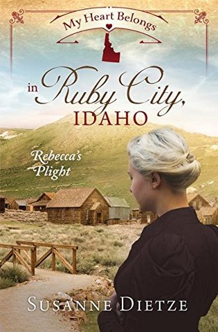 My Heart Belongs in Ruby City, Idaho by Susanne  Dietze