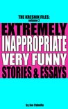 The Kresnik Files, Volume 2: Extremely Inappropriate, Very Funny Stories & Essays