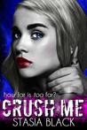 Crush Me