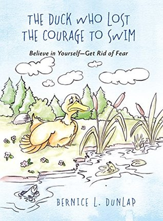 The Duck Who Lost The Courage To Swim: Believe in Yourself - Get Rid of Fear