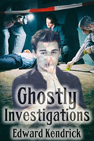 Book Review:  Ghostly Investigations by Edward Kendrick