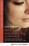 Mein Glück kann jeden Tag zerbrechen by Lene Fogelberg