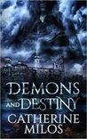 Demons and Destiny by Catherine Milos