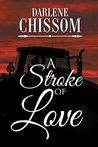 A Stroke of Love by Darlene Chissom